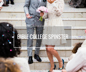 Bible College Spinster